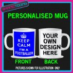 KEEP CALM IM A FOOTBALLER FOOTBALL FAN PLAYER  MUG PERSONALISED GIFT